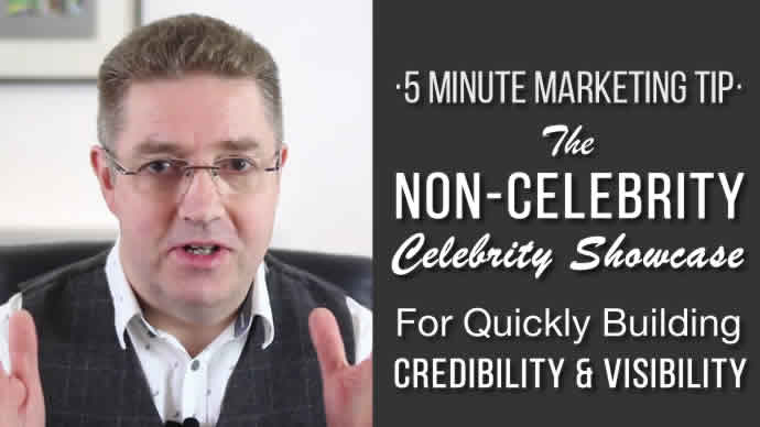 The Non-Celebrity Showcase For Quickly Building Credibility And Visibility