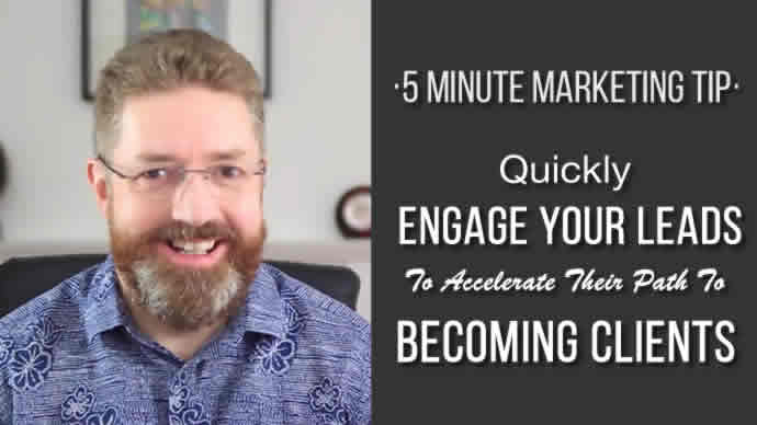 Quickly Engage Your Leads To Accelerate Their Path To Becoming Clients