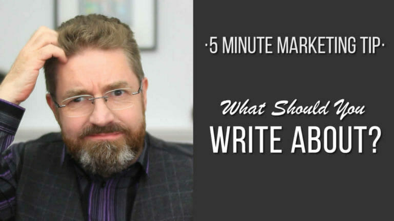 Content Marketing: What Should I Write About?