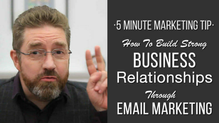 Build Strong Business Relationships Through Email Marketing